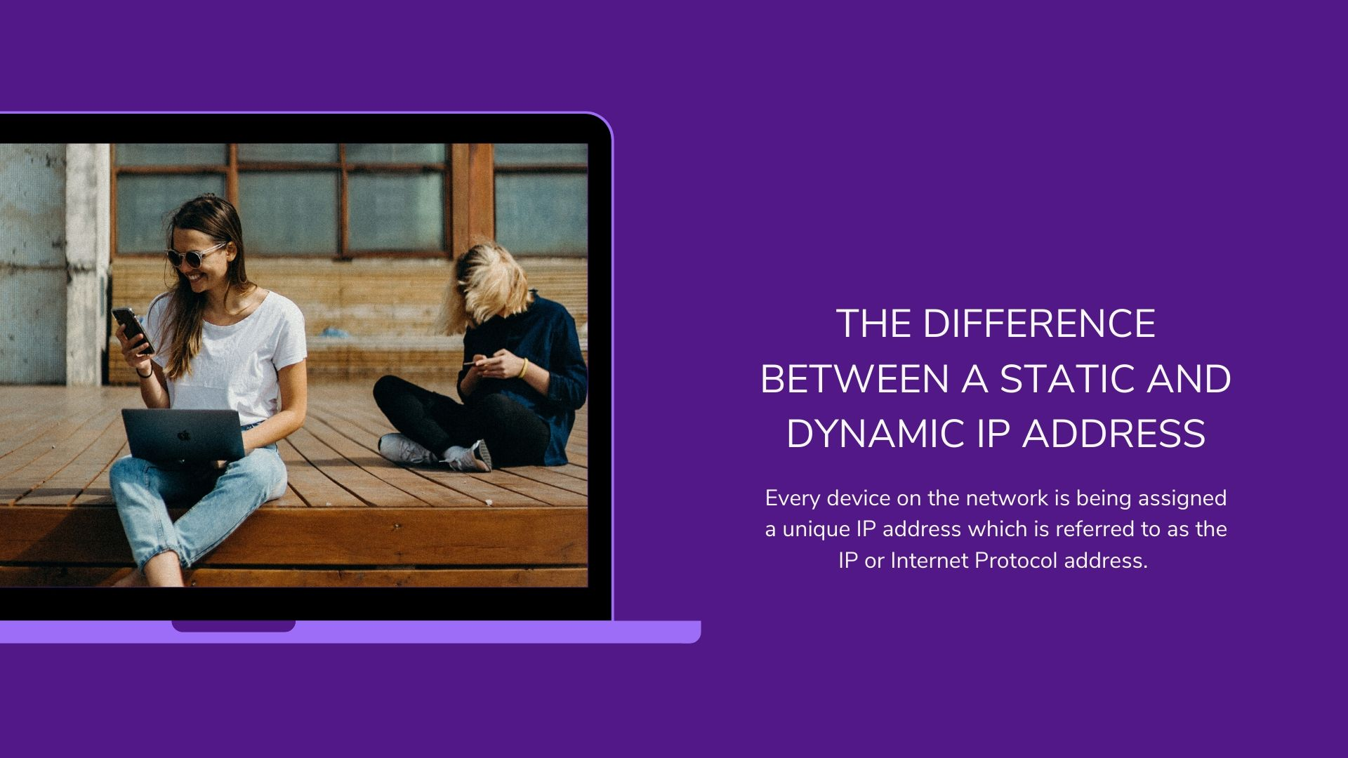 What is a static and dynamic IP address? Which one you are using?